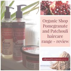 Organic Shop Pomegranate and Patchouli haircare range - review