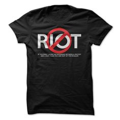 Protest but dont riot - theres a difference T Shirt, Hoodie, Sweatshirt