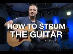 How To Strum The Guitar » Guitar Lessons For Beginners