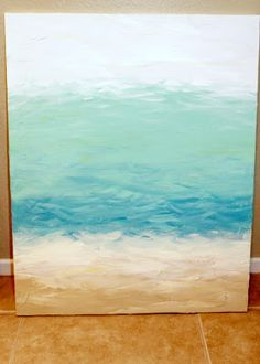 DIY Painting...do this and then stamp or stencil beach quote. - This would be awesome ! [I'd put a big anchor or a starfish]
