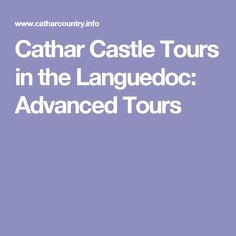 Cathar Castle Tours in the Languedoc: Advanced Tours