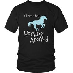 Horse Shirt Riding T-shirt Cute Horsing Around Cowboy Cowgirl Gift - Horse Tee - Hourse Tee for sales. - Horse Shirt Riding T-shirt Cute Horsing Around Cowboy Cowgirl Gift Funny Shirt Sayings, Shirts With Sayings, Funny Shirts, Cowgirl Shirts, Cowboy And Cowgirl, Cool Shirts, Tee Shirts, Equestrian Outfits, Rodeo Outfits