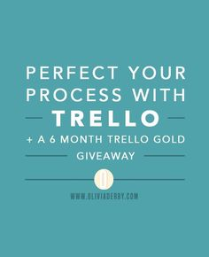 Perfect Your Process With Trello Plus A Giveaway!