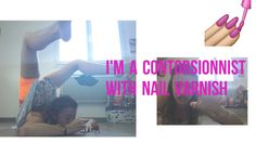 Vlog souplesse#9 TRYING TO PUT NAIL VARNISH INTO CONTORTION