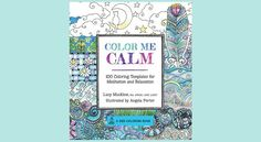 Coloring may help you relax and unwind from the stresses of your daily life by keeping you focused on the task at hand. Here are 9 adult coloring books to help you get your calm on.