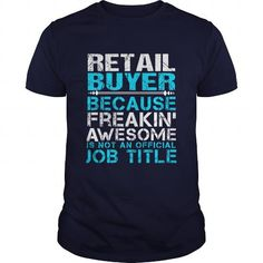 RETAIL BUYER T Shirts, Hoodies, Sweatshirts. GET ONE ==> https://www.sunfrog.com/LifeStyle/RETAIL-BUYER-Navy-Blue-Guys.html?41382