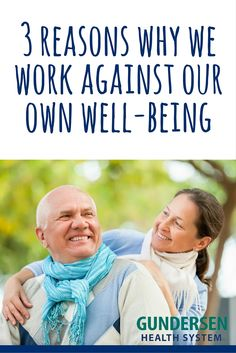 Are you doing one of these 3 things that work against your own well-being?