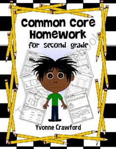 For 2nd grade - Common Core Homework for Second Grade includes 120 worksheets that you can use throughout the school year to practice their skills according to the Common Core State Standards for the second grade. $