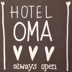oma quotes and sayings   Hotel OMA, always open.