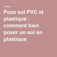 1000 ideas about sol en pvc on pinterest sol vinyle for Poser un sol vinyle