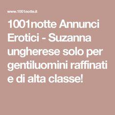 1001notte Annunci Erotici - Suzanna ungherese solo per gentiluomini raffinati e di alta classe!