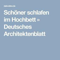 Schöner schlafen im Hochbett » Deutsches Architektenblatt
