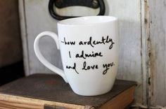 how ardently I admire and love you. {Mr Darcy} on Etsy.