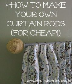 How to make your own curtain rods on the cheap - Domestic Imperfection