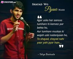 This is a beautiful and heart touching poem 'Shayad Wo Pyar Nahi', which 'Yahya Bootwala' presented very beautifully and also written. So far 13 million people have view this poem in the Spill Poetry channel of the YOU TUBE. Poetry Hindi, Poetry Quotes, Hindi Quotes, Quotations, Qoutes, Story Quotes, Words Quotes, Relationship Quotes, Life Quotes