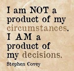 "Citaa (cirkel van invloed): ""I am not a product of my circumstances. I am a product of my decisions."""
