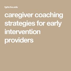 caregiver coaching strategies for early intervention providers