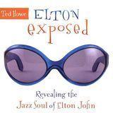 Elton Exposed: Revealing the Jazz Soul of Elton John [CD]