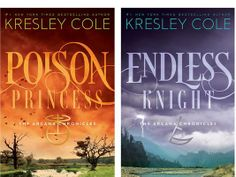 Kresley Cole covers - Arcana Chronicles. Poison Princess and Endless Knight.