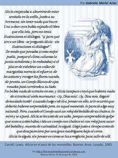 Palabras de novela: ALICIA EN EL PAÍS DE LAS MARAVILLAS de Lewis Carroll. Por Gabriela Mariel Arias. Lewis Carroll, Libros, Illustrations, Wonderland, You Are Awesome, Entryway, Countries, Novels