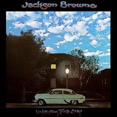 Released today in 1974, Jackson Browne's third album, Late for the Sky