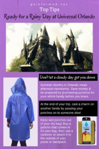 Be prepared for Orlando's weather. Buy ponchos for your trip to Universal before you leave home.
