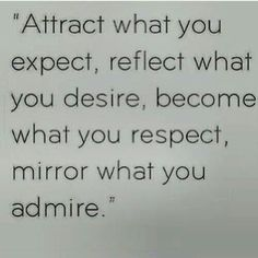 Attract, reflect, become and mirror. Love this...