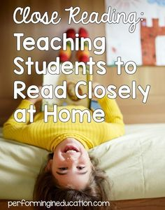 Performing in Education: Close Reading: Teaching students to read closely at home #closereading #homework