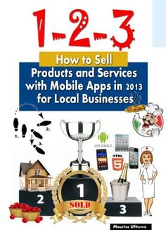 My new Mobile #App #Ebook is out on #Amazon, download it for FREE: How to Sell Products and Services with Mobile Apps in 2013 for Local Businesses by Maurice Ufituwe, http://www.amazon.com/dp/B00C007EUM/ref=cm_sw_r_pi_dp_2wzurb150YTPR. Retail Price: $8.97