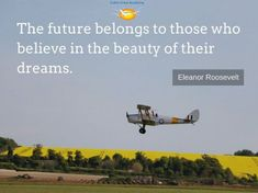 """The future belongs to those who believe in the beauty of their dreams.""- Eleanor Roosevelt #DreamHigh #DreamtoFly #Inspiration #AviationIndustry #CabinCrewAcademy"