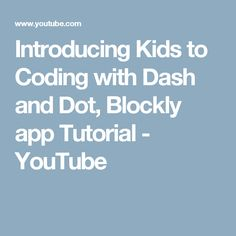 Introducing Kids to Coding with Dash and Dot, Blockly app Tutorial Charlottes Web Activities, Dash Robot, Web Activity, Robotics Club, Dash And Dot, Boys And Girls Club, Coding For Kids, Lego, Educational Technology