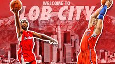 LA Clippers | Welcome to Lob City
