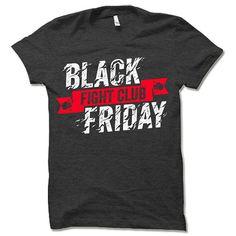 Black Friday Fright Club T Shirt. Black Friday Fright Club T Shirt. Black Friday Fights, Black Friday Funny, Black Friday Shirts, Friday T Shirt, Breakfast Club Shirt, Funny Tee Shirts, Shirt Shop, Shirt Designs, Mens Tops