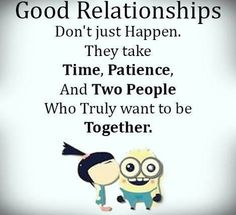 Good relationships, love 。◕‿◕。 See my Despicable Me  Minions pins https://www.pinterest.com/search/my_pins/?q=minions