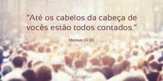 4 versículos que mostram como você é importante para Deus  Você se sente sem valor? Você pode ter feito muitas coisas erradas mas Deus ama você! Para Deus você tem muito valor. Deus fica triste com o pecado mas Ele não mede seu valor de acordo com o que você faz, seus sucessos, sua inteligência, sua aparência. Deus lhe ama por aquilo que você é:  1. Você é a imagem  (...) http://www.bibliaon.com/voce_e_importante_para_deus/shared_image/mateus_10_30_cabelos_cabeca_voces_todos_contados.jpg