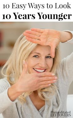 Try these 10 Easy Ways to Look 10 Years Younger. Simple  and frugal tips to use in your daily beauty regime. Skin and makeup tips. Easy life hacks. Smiles lines don't age you as much as you may think. Add these beauty ideas to your daily beauty routine.