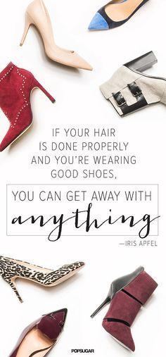 Ideas Fashion Quotes Shoes Iris Apfel For 2019 Popsugar, Famous Fashion Quotes, Site Shopping, Fabulous Quotes, Perfection Quotes, Pretty Outfits, Pretty Clothes, Dream Shoes, Fashion Photo