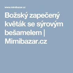 Božský zapečený květák se sýrovým bešamelem | Mimibazar.cz