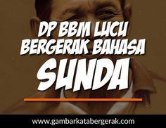 DP BBM Lucu Bahasa Sunda Bergerak