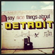 Detroit ❤ Thanks to all pinners that see the good in Detroit. There's SO much more good than what the world is shown!