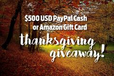 $500 USD PayPal Cash or Amazon Gift Card Thanksgiving giveaway!