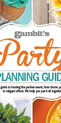 Gambit - New Orleans News and Entertainment | Articles & Archives | Special Sections | New Orleans Party Planning