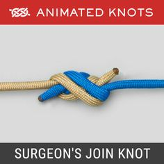 The Surgeon's Knot, or Surgeon's Join, is easy to tie and is useful to join two lines of moderately unequal size, e., a tippet to a leader. The Surgeon's Knot is actually tied as a Double Overhand Knot Snell Knot, Quick Release Knot, Splicing Rope, Fishing Line Knots, Animated Knots, Scout Knots, Survival Knots, Best Knots, Knots Guide