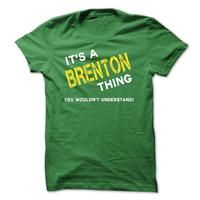 IT IS A BRENTON THING.