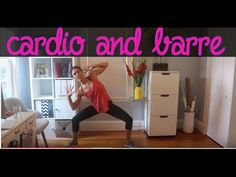 Cardio and Barre Workout - YouTube
