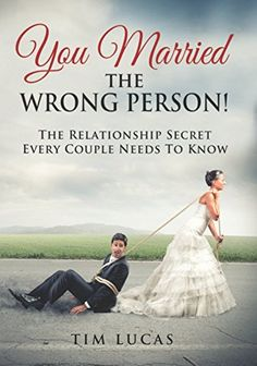 You Married the Wrong Person: The Relationship Secret Every Couple Needs to Know by Tim Lucas http://www.amazon.com/dp/0986305804/ref=cm_sw_r_pi_dp_bor2ub0NW3XVD