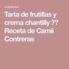 Tarta de frutillas y crema chantilly 😋🍓 Receta de Camii Contreras