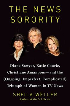 Listen to The News Sorority: Diane Sawyer, Katie Couric, Christiane Amanpour - and the (Ongoing, Imperfect, Complicated) Triumph of Women in TV News audiobook by Sheila Weller Penguin Audio Christiane Amanpour, Diane Sawyer, Katie Couric, New Books, Books To Read, Mike Nichols, Broadcast News, Nightly News, Reading Challenge