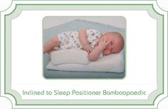 Inclined-to-Sleep-Positioner-Bamboopaedic-  The soft Bamboo fabric is environmentally friendly, and natural on skin. Memory foam soft and comfortable for baby, helps prevent Flat Head Syndrome