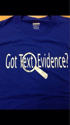 Teachers will love this shirt. Common Core says students must support ideas with evidence from the text. This shirt is a cute reminder! My students loved it and guess what?they are giving me text evidence! Text Evidence, Teacher Shirts, Tee Shirts, Classroom Teacher, School, Core, Reading, Etsy, Crafts